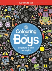 Colouring For Boys : Cool Pictures To Colour And Complete, Paperback Book