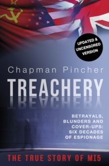 Treachery : Betrayals, Blunders and Cover-Ups: Six Decades of Espionage, Paperback Book