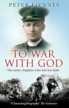 To War with God : The Army Chaplain Who Lost His Faith, Paperback Book