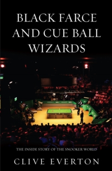 Black Farce and Cue Ball Wizards : The Inside Story of the Snooker World, Paperback Book