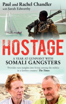 Hostage : A Year at Gunpoint with Somali Gangsters, Paperback Book
