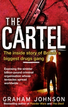 The Cartel : The Inside Story of Britain's Biggest Drugs Gang, Paperback / softback Book