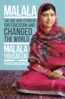 I am Malala : How One Girl Stood Up for Education and Changed the World, Hardback Book