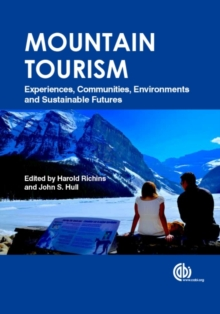 Mountain Tourism : Experiences, Communities, Environments and Sustainable Futures, Hardback Book