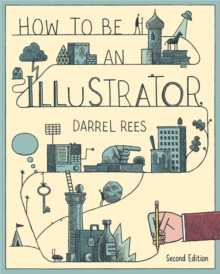 How to be an Illustrator, Second Edition, Paperback Book