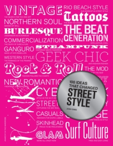 100 Ideas That Changed Street Style, Paperback Book