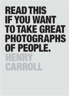 Read This If You Want to Take Great Photographs of People, Paperback Book