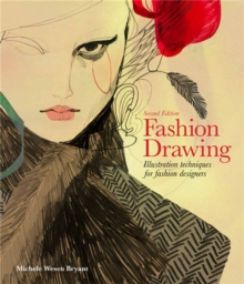 Fashion Drawing, Second edition: Illustration Techniques for Fash : Illustration Techniques for Fashion Designers, Paperback / softback Book
