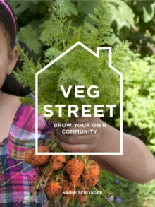 Veg Street : Grow Your Own Community, Paperback Book