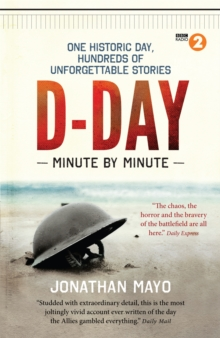 D-Day: Minute by Minute, Paperback Book