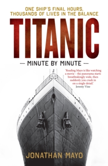 Titanic: Minute by Minute, Paperback / softback Book