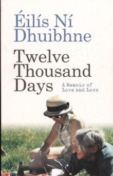 Twelve Thousand Days : A Memoir of Love and Loss
