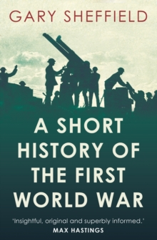 A Short History of the First World War, Paperback / softback Book