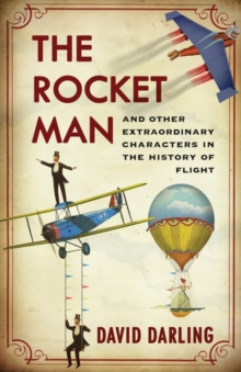 Mayday! : A History of Flight through its Martyrs, Oddballs and Daredevils, Paperback Book