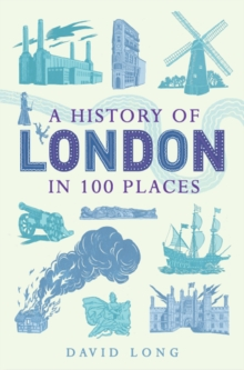 A History of London in 100 Places, Hardback Book