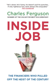 Inside Job : The Financiers Who Pulled off the Heist of the Century, Paperback Book