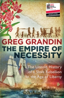The Empire of Necessity : The Untold History of a Slave Rebellion in the Age of Liberty