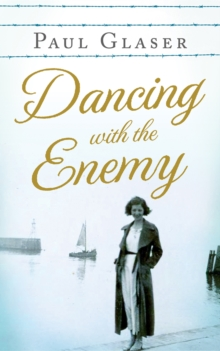 Dancing with the Enemy : My Family's Holocaust Secret, Paperback Book