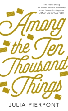 Among the Ten Thousand Things, Hardback Book