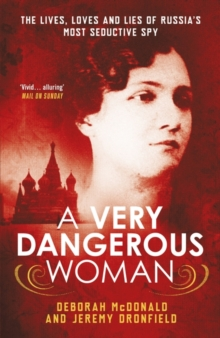 A Very Dangerous Woman: : The Lives, Loves and Lies of Russia's Most Seductive Spy, Paperback Book
