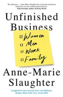 Unfinished Business : Women Men Work Family, Paperback / softback Book