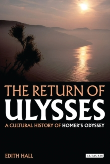 The Return of Ulysses : A Cultural History of Homer's Odyssey, Paperback / softback Book