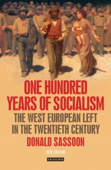 One Hundred Years of Socialism : The West European Left in the Twentieth Century, Paperback Book