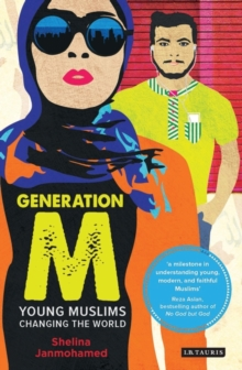 Generation M : Young Muslims Changing the World, Paperback Book