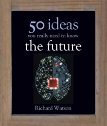 The Future: 50 Ideas You Really Need to Know, Hardback Book