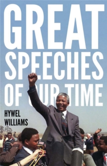 Great Speeches of Our Time : Speeches That Shaped the Modern World, Paperback Book
