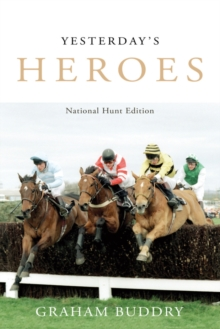Yesterday's Heroes : National Hunt Edition, Hardback Book