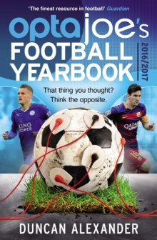OptaJoe's Football Yearbook 2016 : That Thing You Thought? Think the Opposite., Paperback Book