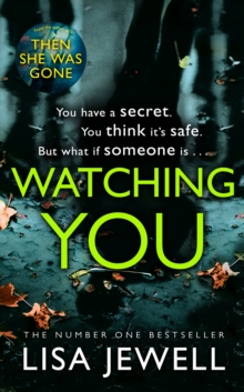 Watching You : Brilliant psychological crime from the author of THEN SHE WAS GONE, Hardback Book
