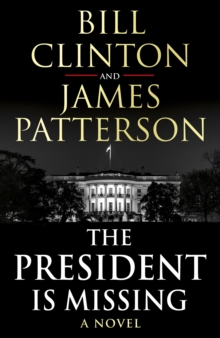 The President is Missing, Hardback Book