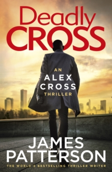 Deadly Cross : (Alex Cross 28)