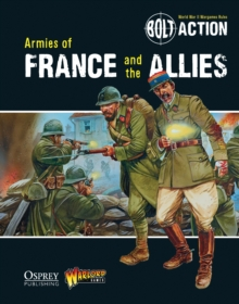 Bolt Action: Armies of France and the Allies, Paperback Book