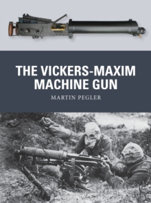The Vickers-Maxim Machine Gun, Paperback Book