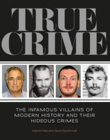 True Crime : The Infamous Villains of Modern History, Paperback Book