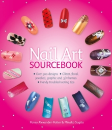 Nail art sourcebook : Over 500 Designs, Paperback Book