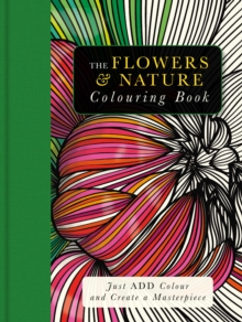 The Flowers & Nature Colouring Book, Paperback Book