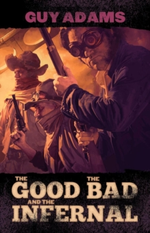 The Good, the Bad and the Infernal, Paperback Book