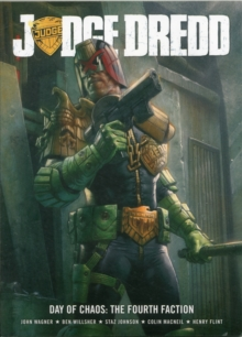 Judge Dredd Day of Chaos : Fourth Faction, Paperback Book