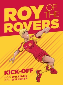 Roy Of The Rovers : Kick-Off (Comic 1), Hardback Book