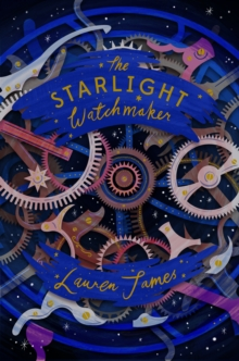 The Starlight Watchmaker, Paperback / softback Book