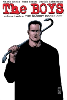 The The Boys : The Bloody Doors Off. Garth Ennis Bloody Doors Off v. 12, Paperback / softback Book