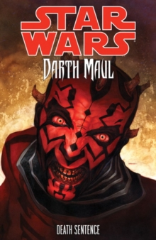 Star Wars - Darth Maul : Death Sentence, Paperback Book