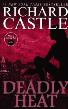 Nikki Heat Book Five - Deadly Heat: (Castle), Paperback Book