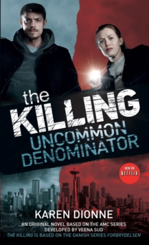 The Killing : Uncommon Denominator - Book 1, Paperback Book