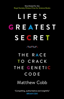 Life's Greatest Secret : The Race to Crack the Genetic Code, Paperback Book