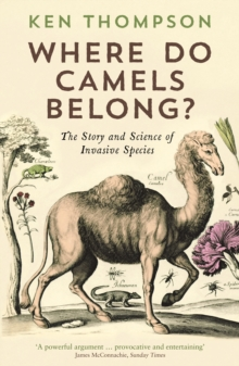 Where Do Camels Belong? : The Story and Science of Invasive Species, Paperback Book